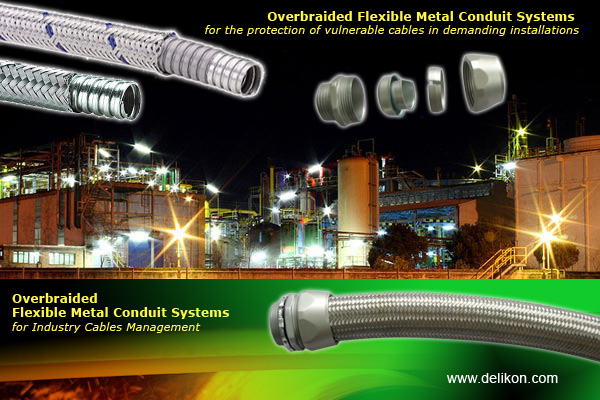 Braided flexible metallic conduit system from DELIKON is most suitable for the protection of vulnerable cables in demanding installations.