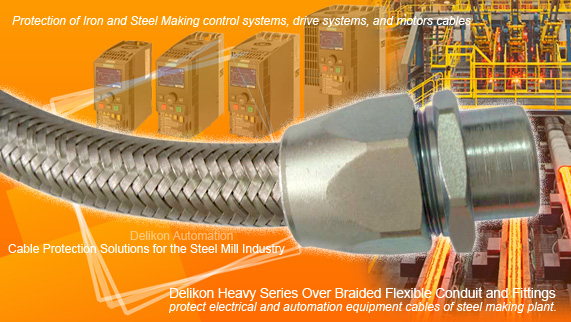 Delikon Heavy Series Over Braided Flexible Conduit and Fittings protect electrical and automation equipment cables of steel making plant.
